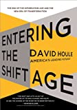 "Praise for David Houle                  ""Houle breaks down big ideas into easily digestible, entertaining small bites...Crack this book open whenever globalization's gotten you down.""-Slate.com.                  ""The Shift Age lifts us out of the rap..."