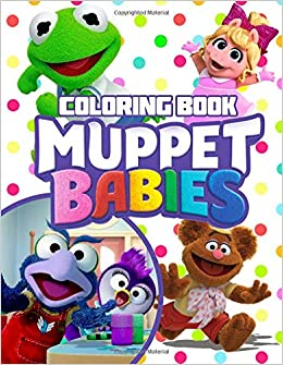 Muppet Babies Coloring Book 30 Illustrations 2018 Michael Sholl