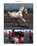 How to Identify and Release Your Horse's Pain Points, Lorrie Bracaloni, 145286456X