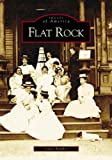 Flat Rock   (NC)  (Images of America)
