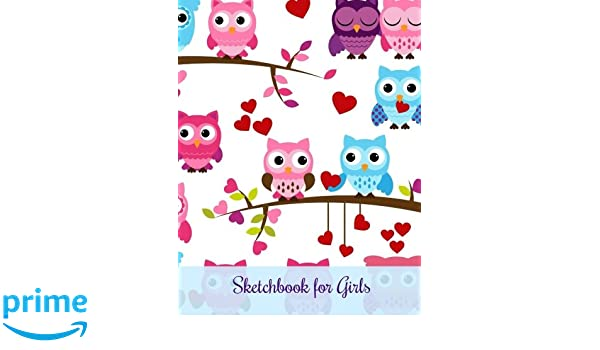 2fb7e6be11 Sketchbook for Girls (CUTE Doodle Book for Girls-Extra Large    8 x 11  )  (Volume 21) Paperback – June 12
