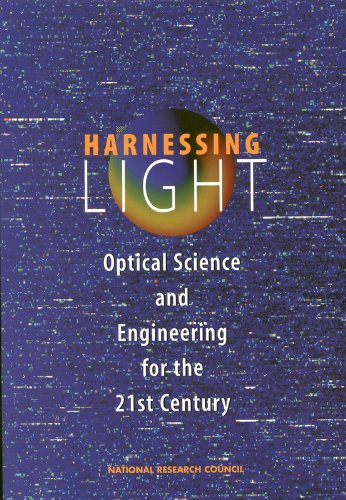 Harnessing Light:: Optical Science and Engineering for the 21st Century - Committee on Optical Science and Engineering; National Research Council; Division on Engineering and Physical