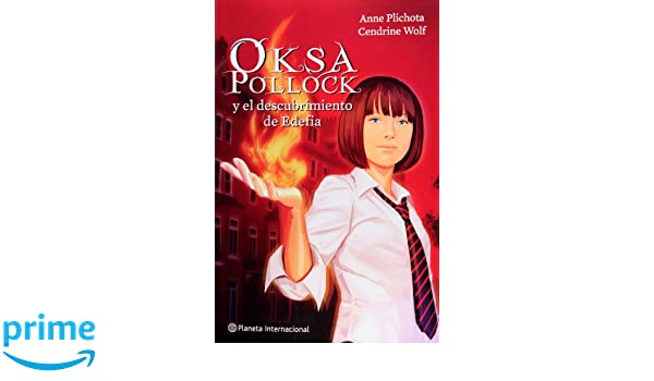 Oksa Pollock y el descubrimiento de Edefia (Spanish Edition): Anne Plichota: 9786070708213: Amazon.com: Books