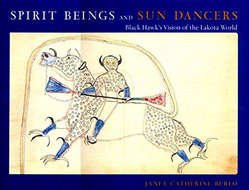 Spirit Beings and Sun Dancers: Black Hawk's Vision of the Lakota World (Sun Arc)