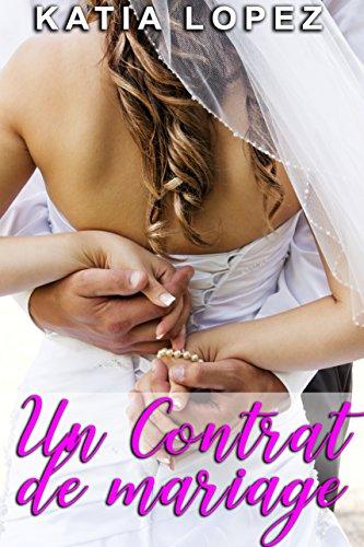 [EBOOK] Un Contrat de Mariage: Si elle accepte, elle lui appartiendra corps et âme...: (Roman Érotique, Mi [K.I.N.D.L.E]