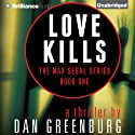 Love Kills: Max Segal, Book 1 Audiobook by Dan Greenburg Narrated by Alexander Cendese