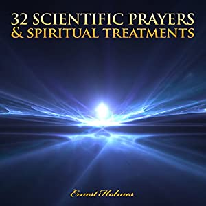 32 Scientific Prayers and Spiritual Treatments Audiobook