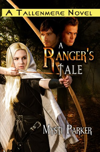 Book: A Ranger's Tale - Tallenmere, Book One by Mysti Parker