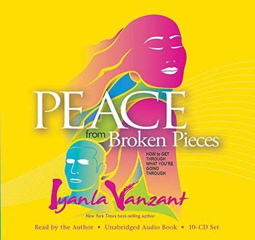 Search : Peace From Broken Pieces: How to Get Through What You're Going Through