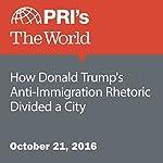 How Donald Trump's Anti-Immigration Rhetoric Divided a City | Lidia Jean Kott