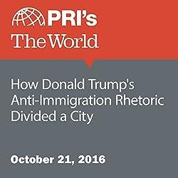 How Donald Trump's Anti-Immigration Rhetoric Divided a City