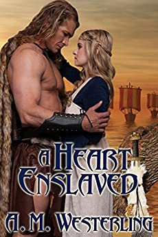 A Heart Enslaved by [Westerling, A.M.]