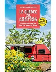 Le Québec en camping - Édition augmentée: Plus de 190 terrains et des idées pour explorer 16 régions