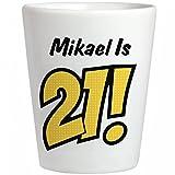 Mikael Is 21 Birthday Gift:Ceramic Shot Glass