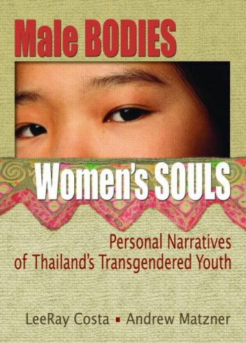 Male Bodies, Women's Souls: Personal Narratives of Thailand's Transgendered Youth (Human Sexuality (Paperback)) (Best Herbs For Male Sexuality)