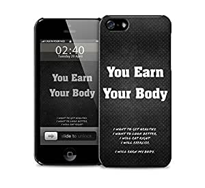 you earn your body iPhone 5 / 5S protective case