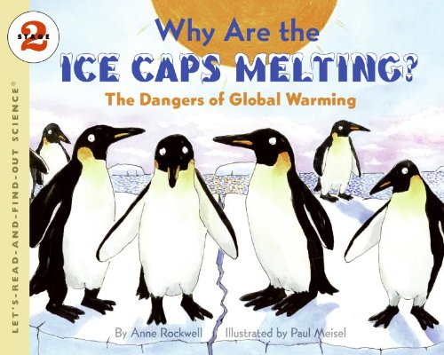 Why Are the Ice Caps Melting?: The Dangers of Global Warming (Let's-Read-and-Find-Out Science 2) pdf
