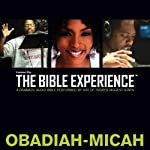 Obadiah-Jonah-Micah: The Bible Experience | Inspired By Media Group