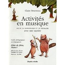 Activités en musique: Flûte de flûte, Victor!: Guide pédagogique pour la maternelle et