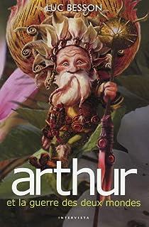 Arthur 04 : Arthur et la guerre des deux mondes