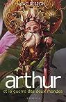 Arthur et les Minimoys, tome 4 : Arthur et la guerre des deux mondes par Besson
