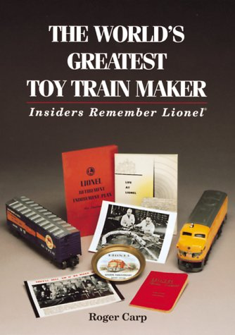 The World's Greatest Toy Train Maker: Insiders Remember Lionel