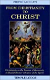 From Christianity to Christ, Pietro Archiati, 090469383X