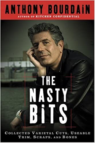 The Nasty Bits - Anthony Bourdain