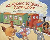 All Aboard to Work--Choo-Choo!