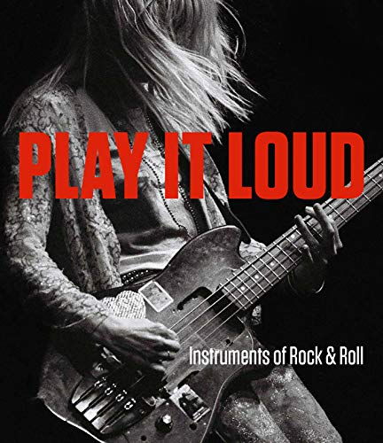 (Play It Loud: Instruments of Rock & Roll)