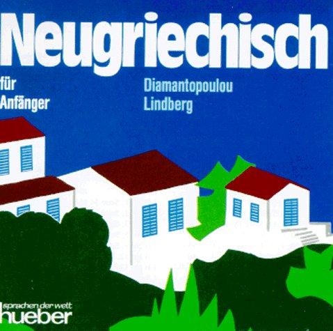 Neugriechisch für Anfänger. 2 Audio-CDs zum Lehr- und Arbeitsbuch