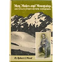 Men, Mules, and Mountains: Lieutenant O'Neil's Olympic Expeditions