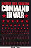 Command in War, Van Creveld, Martin L., 0674144406