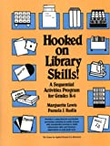 Hooked on Library Skills!: A Sequential Activities Program for Grades K-6