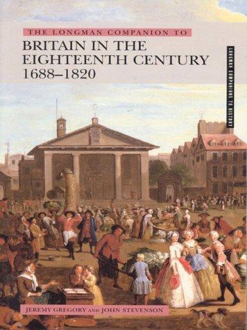 The Longman Companion to Britain in the Eighteenth Century, 1688-1820 (Longman Companions to History)
