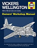Vickers Wellington Manual: An Insight into the History, Development, Production and Role of the Second World War RAF Bomber Aircraft (Owners Workshop Manual)