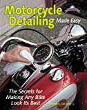 Motorcycle Detailing Made Easy (Tech Series)