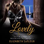 Lovely: Elite Doms of Washington, Book 1 | Elizabeth SaFleur