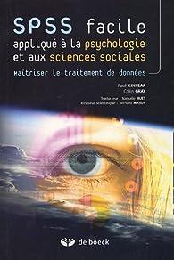 SPSS facile appliqué à la psychologie et aux sciences sociales : Maîtriser le traitement de données par Paul Kinnear