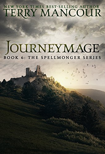 Six Series - Journeymage: Book Six Of The Spellmonger Series