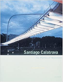 Book Santiago Calatrava: The Poetics of Movement