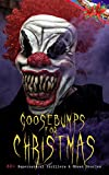 img - for Goosebumps for Christmas: 30+ Supernatural Thrillers & Ghost Stories: Told After Supper, Between the Lights, The Box with the Iron Clamps , Wolverden Tower ... Banquet, The Dead Sexton and much more book / textbook / text book