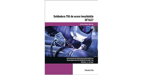 Soldadura TIG de acero inoxidable: ALONSO: 9788428398497 ...