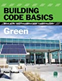 Building Code Basics : Green, Based on the International Green Construction Code, International Code Council, 1133283381
