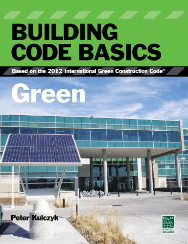 Building Code Basics: Green, Based on the International Green Construction Code (International Code Council Series)