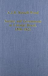 Society and Government in Colonial Brazil, 1500-1822 (Variorum Collected Studies Series)
