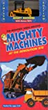 Mighty Machines - At the Demolition Site (with Toy) [VHS]
