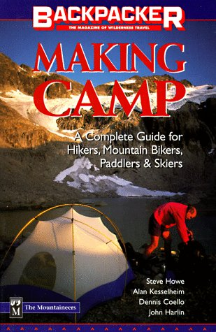 Making Camp: A Complete Guide for Hikers, Mountain Bikers, Paddlers & Skiers (Backpacker Magazine)