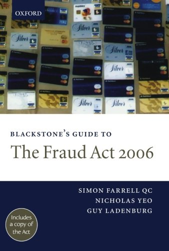 Blackstone's Guide to the Fraud Act 2006 (Blackstone's Guides)