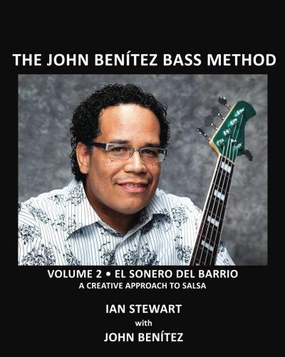 The John Benitez Bass Method, Vol. 2: El Sonero del Barrio - A Creative Approach to Salsa